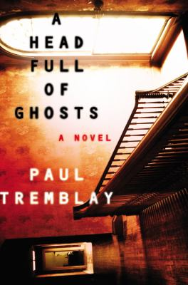 Cover art for A Head Full of Ghosts: A Novel