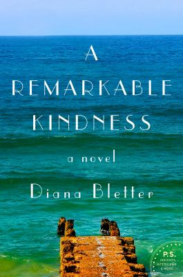 Cover Image for A Remarkable Kindness by Diana Bletter
