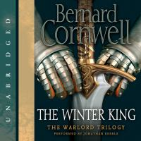 The Winter King Warlord Chronicles Series, Book 1