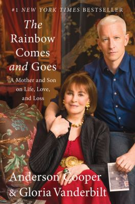 Cover Image for The Rainbow Comes and Goes by Anderson Cooper