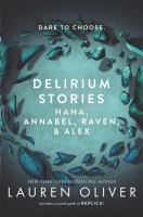 Delirium stories : Hana, Annabel, Raven, & Alex