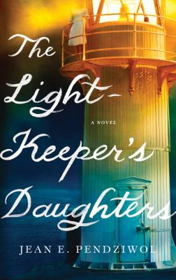 Cover Image for The Lightkeeper's Daughter by Jean Pendziwol