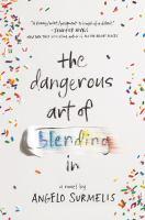 The Dangerous Art of Blending in: A Novel