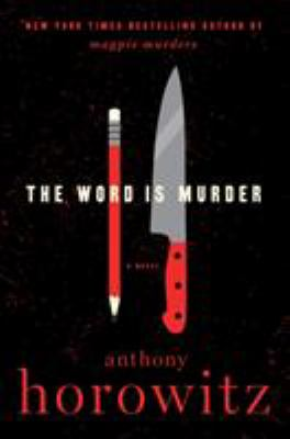 Cover Image for The Word is Murder by Anthony Horowitz