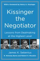 Kissinger the negotiator : lessons from dealmaking at the highest level /