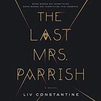The Last Mrs. Parrish: [a Novel]