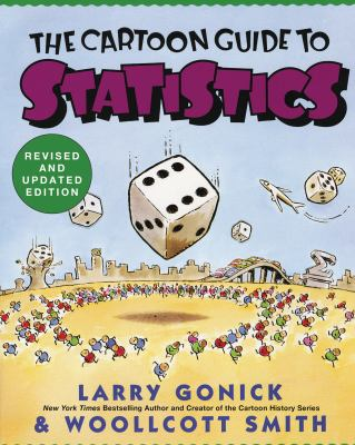 Book cover for The cartoon guide to statistics / Larry Gonick & Woollcott Smith &#59; illustrations by Larry Gonick