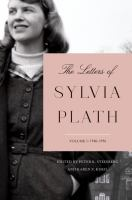 The Letters of Sylvia Plath: Volume I, 1940-1956