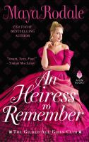 Title: An Heiress to Remember: The Gilded Age Girls Club. Author:Rodale, Maya