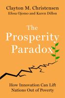 Prosperity paradox : how innovation can lift nations out of poverty /
