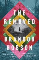 Title: The removed : a novel Author:Hobson, Brandon