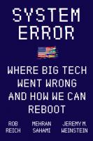Title: System error : where big tech went wrong and how we can reboot Author:Reich, Rob