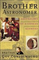 Brother Astronomer [electronic resource]: Adventures of a Vatican Scientist