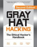 Gray hat hacking [electronic resource] : the ethical hacker's handbook
