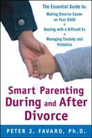 cover of Smart Parenting During and After Divorce!