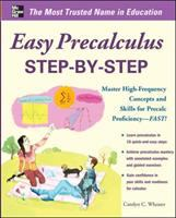 Easy Precalculus Step-By-Step: Master High-Frequency Concepts And Skills For Precalc Proficiency -- FAST!