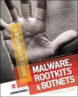 Malware, rootkits &amp; botnets : a beginner's guide