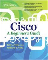 Cisco [electronic resource] : a beginner's guide