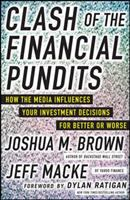Clash of the financial pundits : how the media influences your investment decisions for better or worse