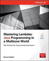 Mastering lambdas : Java programming in a multicore world