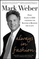 Always in fashion : from clerk to CEO : lessons for success in business and in life