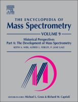 The encyclopedia of mass spectrometry. Volume 9 [electronic resource] : historical perspectives. Part B, Notable people in mass spectrometry