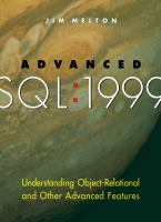 Advanced SQL, 1999 [electronic resource] : understanding object-relational and other advanced features