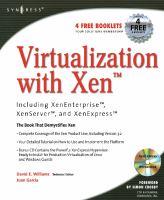 Virtualization with Xen [electronic resource] : including XenEnterprise, XenServer, and XenExpress