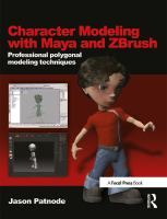 Character modeling with Maya and ZBrush [electronic resource] : professional polygonal modeling techniques