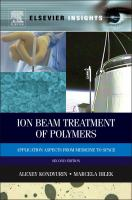Ion beam treatment of polymers [electronic resource] : application aspects from medicine to space