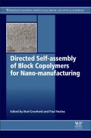 Directed self-assembly of block co-polymers for nano-manufacturing [electronic resource]