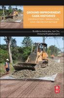 Ground improvement case histories [electronic resource] : compaction, grouting, and geosynthetics