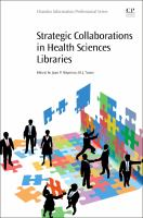 Strategic collaborations in health sciences libraries /