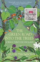 The green road into the trees :an exploration of England /Hugh Thomson.