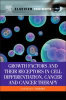 Growth factors and their receptors in cell differentiation, cancer and cancer therapy [electronic resource].
