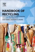 Handbook of recycling [electronic resource] : state of the art for practitioners, analysts, and scientists