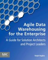 Agile data warehousing for the enterprise [electronic resource] : a guide for solution architects and project leaders