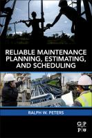 Reliable maintenance planning, estimating, and scheduling [electronic resource]