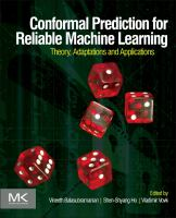 Conformal prediction for reliable machine learning [electronic resource] : theory, adaptations, and applications