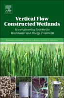 Vertical flow constructed wetlands [electronic resource] : eco-engineering systems for wastewater and sludge treatment