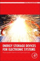 Energy storage devices for electronic systems [electronic resource] : rechargeable batteries and supercapacitors
