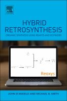 Hybrid retrosynthesis [electronic resource] : organic synthesis using Reaxys and SciFinder