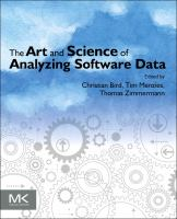 The art and science of analyzing software data [electronic resource]