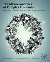 The microeconomics of complex economies [electronic resource] : evolutionary, institutional, neoclassical, and complexity perspectives
