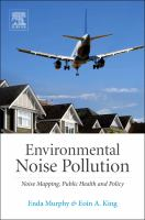 Environmental noise pollution [electronic resource] : noise mapping, public health, and policy