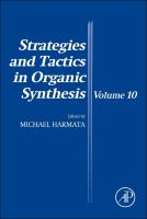 Strategies and tactics in organic synthesis. Volume 10 [electronic resource]