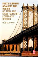 Finite element analysis and design of steel and steel-concrete composite bridges [electronic resource]