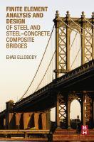 Finite element analysis and design of steel and steel-concrete composite bridges