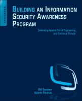 Building an information security awareness program : defending against social engineering and technical threats