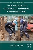 The guide to oilwell fishing operations [electronic resource] : tools, techniques, and rules of thumb